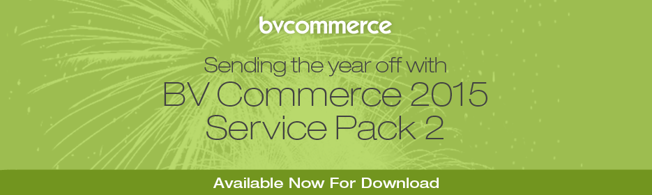 BV Commerce 2015 SP2 is avaialble now